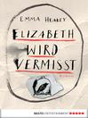 Elizabeth wird vermisst (eBook): Roman