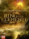 Ring der Elemente (eBook): Roman