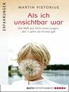 Als ich unsichtbar war (eBook): Die Welt aus der Sicht eines Jungen, der 11 Jahre als hirntot galt