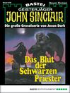 John Sinclair--Folge 636 (eBook): Das Blut der schwarzen Priester