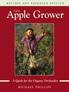 The Apple Grower (eBook): Guide for the Organic Orchardist