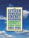 The Citizen-Powered Energy Handbook (eBook): Community Solutions to a Global Crisis