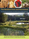The Resilient Farm and Homestead (eBook): An Innovative Permaculture and Whole Systems Design Approach