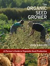 The Organic Seed Grower (eBook): A Farmer's Guide to Vegetable Seed Production