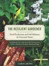 The Resilient Gardener (eBook): Food Production and Self-Reliance in Uncertain Times