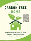 The Carbon-Free Home (eBook): 36 Remodeling Projects to Help Kick the Fossil-Fuel Habit