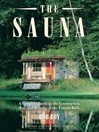 The Sauna (eBook): A Complete Guide to the Construction, Use, and Benefits of the Finnish Bath