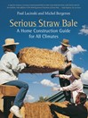 Serious Straw Bale (eBook): A Home Construction Guide for All Climates
