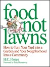 Food Not Lawns (eBook): How to Turn Your Yard into a Garden and Your Neighborhood into a Community