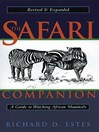 The Safari Companion (eBook): A Guide to Watching African Mammals Including Hoofed Mammals, Carnivores, and Primates