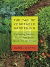 The Tao of Vegetable Gardening (eBook): Cultivating Tomatoes, Greens, Peas, Beans, Squash, Joy, and Serenity