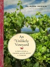 An Unlikely Vineyard (eBook): The Education of a Farmer and Her Quest for Terroir