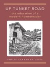 Up Tunket Road (eBook): The Education of a Modern Homesteader