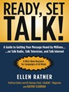 Ready, Set, Talk! (eBook): A Guide to Getting Your Message Heard by Millions on Talk Radio, Talk Television, and Talk Internet