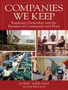 Companies We Keep (eBook): Employee Ownership and the Business of Community and Place