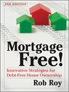 Mortgage Free! (eBook): Innovative Strategies for Debt-Free Home Ownership