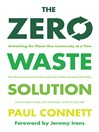 The Zero Waste Solution (eBook): Untrashing the Planet One Community at a Time