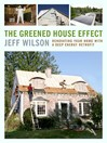 The Greened House Effect (eBook): Renovating Your Home with a Deep Energy Retrofit