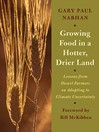 Growing Food in a Hotter, Drier Land (eBook): Lessons from Desert Farmers on Adapting to Climate Uncertainty