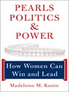 Pearls, Politics, and Power (eBook): How Women Can Win and Lead