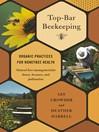 Top-Bar Beekeeping (eBook): Organic Practices for Honeybee Health