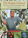 The Holistic Orchard (eBook): Tree Fruits and Berries the Biological Way