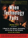 When Technology Fails (eBook): A Manual for Self-Reliance, Sustainability, and Surviving the Long Emergency
