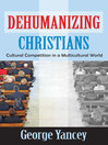 Dehumanizing Christians (eBook): Cultural Competition in a Multicultural World
