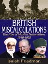 British Miscalculations (eBook): The Rise of Muslim Nationalism, 1918-1925