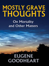 Mostly Grave Thoughts (eBook): On Mortality and Other Matters