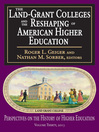 The Land-Grant Colleges and the Reshaping of American Higher Education (eBook)