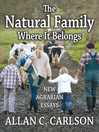 The Natural Family Where It Belongs (eBook): New Agrarian Essays
