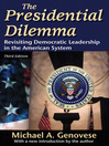 The Presidential Dilemma (eBook): Revisiting Democratic Leadership in the American System