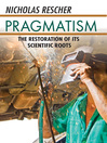 Pragmatism (eBook): The Restoration of Its Scientific Roots