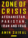 Zone of Crisis (eBook): Afghanistan, Pakistan, Iran and Iraq