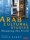 Arab Cultural Studies (eBook): Mapping the Field