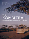 The Kombi Trail (eBook): Across Three Continents in a VW Van