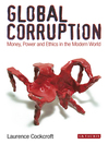 Global Corruption (eBook): Money, Power and Ethics in the Modern World