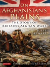 On Afghanistan's Plains (eBook): The Story of Britain's Afghan Wars