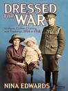 Dressed for War (eBook): Uniform, Civilian Clothing and Trappings, 1914 to 1928