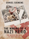 The Making of a Nazi Hero (eBook): The Murder and Myth of Horst Wessel