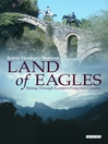 Land of Eagles (eBook): Riding Through Europe's Forgotten Country