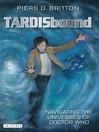 TARDISbound (eBook): Navigating the Universes of Doctor Who