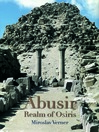 Abusir (eBook): Realm of Osiris