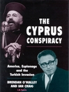 The Cyprus Conspiracy (eBook): America, Espionage and the Turkish Invasion