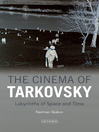 The Cinema of Tarkovsky (eBook): Labyrinths of Space and Time