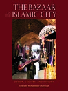 The Bazaar in the Islamic City (eBook): Design, Culture, and History
