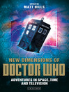 New Dimensions of Doctor Who (eBook): Adventures in Space, Time and Television