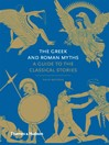 The Greek and Roman Myths (eBook): A Guide to the Classical Stories