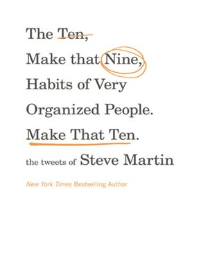 Cover of The Ten, Make That Nine, Habits of Very Organized People. Make That Ten.